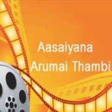 Aasaiyana Arumai Thambi