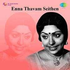 Enna Thavam Seithen