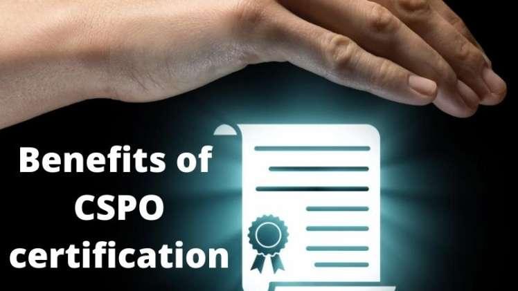 CSPO Certification Benefits Benefits of CSPO Certification