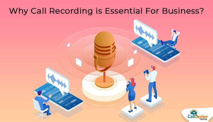 why call recording is essential for business